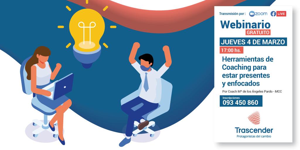 Webinario – Herramientas de Coaching para estar más enfocados – Visualizar aquí